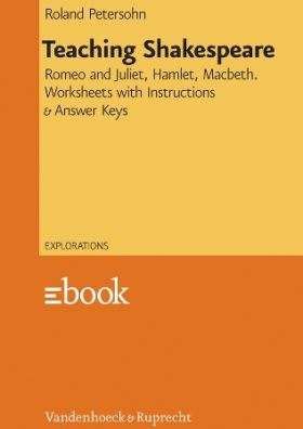 Teaching Shakespeare - Romeo and Juliet, Hamlet, Macbeth. Worksheets with Instructions und Answer Keys