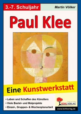 paul klee eine kunstwerkstatt f r 8 bis 12 j hrige unterrichtsmaterial zum download. Black Bedroom Furniture Sets. Home Design Ideas
