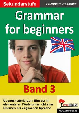 Grammar for beginners - Aus der Reihe English - quite easy!