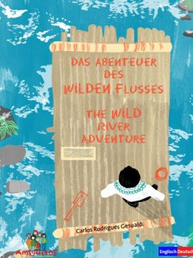 The WILD river adventure / Das Abenteuer des Wilden Flusses