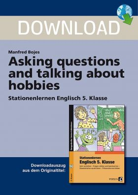 Asking questions and talking about hobbies - Stationenlernen Englisch Klasse 5