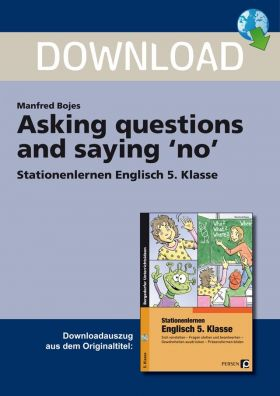 Asking questions and saying no - Stationenlernen Englisch Klasse 5