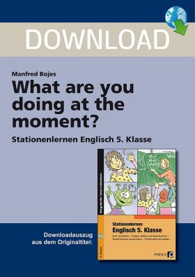 What are you doing at the moment? - Stationenlernen Englisch Klasse 5