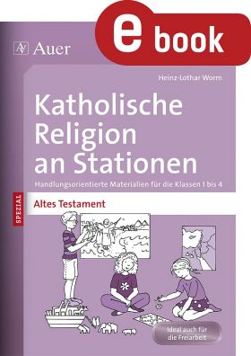 Altes Testament - Kath. Religion an Stationen SPEZIAL