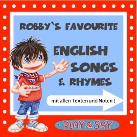 PLAY AND SAY: Robby's Favourite English Songs and Rhymes