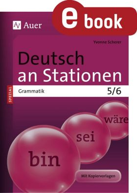 Grammatik Kl. 5/6 - Deutsch an Stationen