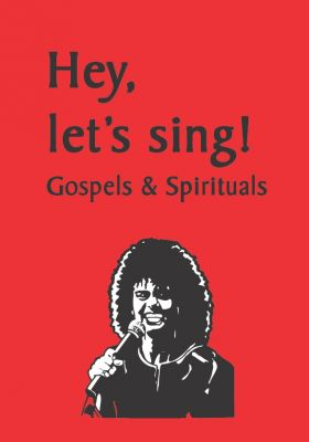 Hey, let's sing! Gospels and Spirituals (Afro-American history)
