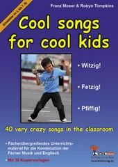 Cool songs for cool kids - 40 very crazy songs in the classroom