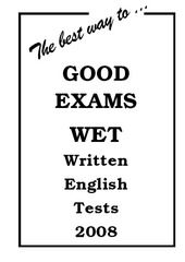 The best way... to GOOD EXAMS 2008