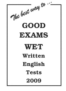 The best way... to GOOD EXAMS 2009