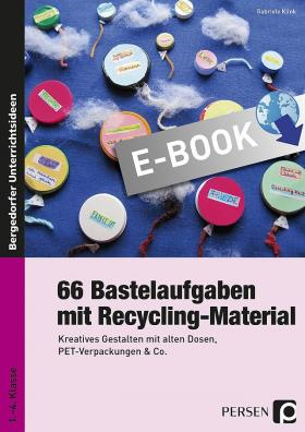 66 Bastelaufgaben mit Recycling-Material