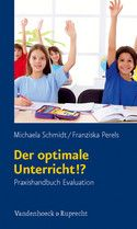 Der optimale Unterricht!? - Praxishandbuch Evaluation
