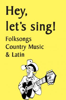 Hey, let's sing -  Folk songs, country music and latin