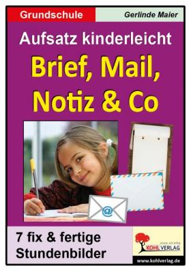 Aufsatz kinderleicht - Brief, Mail, Notiz & Co