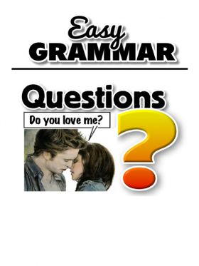 Easy Grammar - Questions