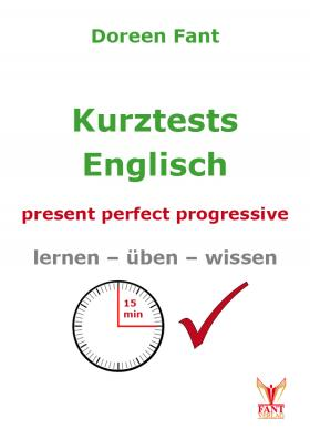 Kurztests Englisch: present perfect progressive