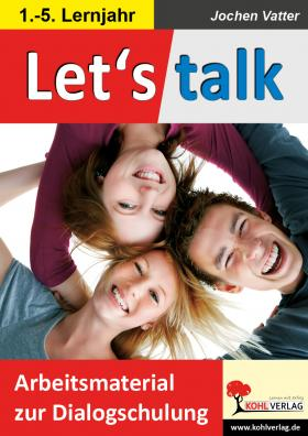 Let's talk - Arbeitsmaterial zur Dialogschulung