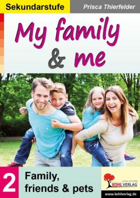 My family and me - Family, friends und pets