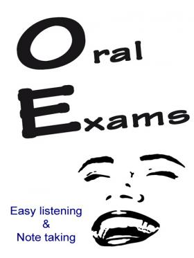 Oral Exams - Easy Listening and Note taking