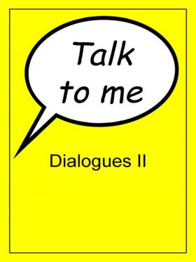 Talk to me -  Dialogues II