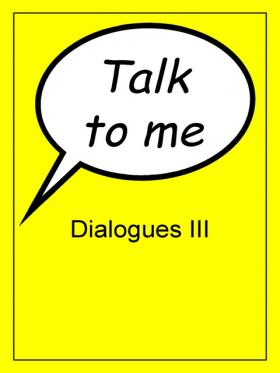 Talk to me -  Dialogues III