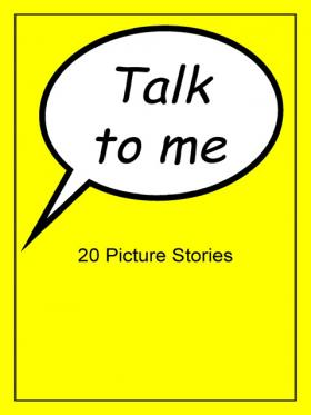 Talk to me -  Picture Stories