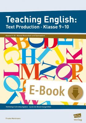 Teaching English: Text Production - Klasse 9-10