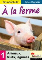 À la ferme - Animaux, fruits, légume