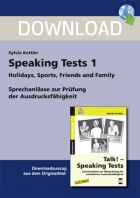 Speaking Tests 1 - Sprechanlässe: Holidays, Sports, Friends and Family