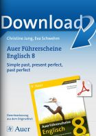 Simple past, present perfect, past perfect - Auer Führerscheine Englisch Klasse 8