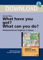 What have you got? What can you do? - Stationenlernen Englisch Klasse 5