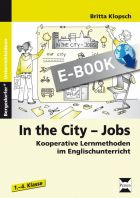 In the City, Jobs - Kooperative Lernmethoden im Englischunterricht