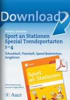 Tchoukball, Floorball, Speed Badminton, Jonglieren - Trendsportarten an Stationen