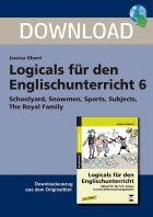 Schoolyard, Snowmen, Sports Subjects, The Royal Family - Differenzierte Logicals für den Englischunterricht
