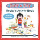 PLAY AND SAY - Robby's activity Book: Colours und Numbers