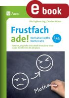 Frustfach Mathematik ade - Motivationskoffer für Klasse 5-6