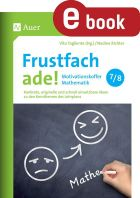 Frustfach Mathematik ade - Motivationskoffer für Klasse 7-8