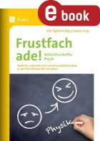 Frustfach Physik ade - Motivationskoffer für Klasse 5-10