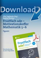 Figuren - Frustfach Mathematik ade,  Motivationskoffer für Kl. 5-6