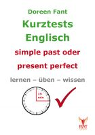 Kurztests Englisch: simple past oder present perfect?