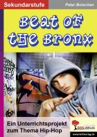 Unterrichtsprojekt zum Thema Hip Hop - Beat of the Bronx
