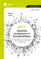 40 x Gedichte analysieren in Stundenbildern Kl.9/10