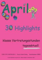 Der April - 30 Highlights