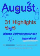 Der August - 31 Highlights