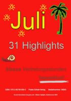 Der Juli - 31 Highlights