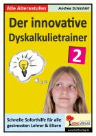 Der innovative Dyskalkulietrainer (Band 2)