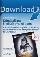 Kriminell gut Englisch Klasse 3-4: At home