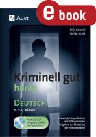 Kriminell gut hören Deutsch Kl. 8-10