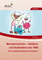 Monsterrechnen - Addition und Subtraktion bis 1000