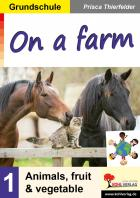 On a farm - animals, fruit, vegetable  (Grundschule)